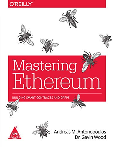 Mastering Etereum: Building Smart Contracts and DApps