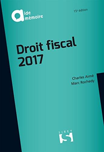 Droit fiscal 2017 / Charles Aimé,... Marc Rochedy,....- Paris : Sirey , DL 2017, cop. 2017