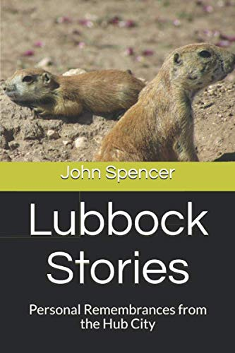 Lubbock Stories: Personal Remembrances from the Hub City -