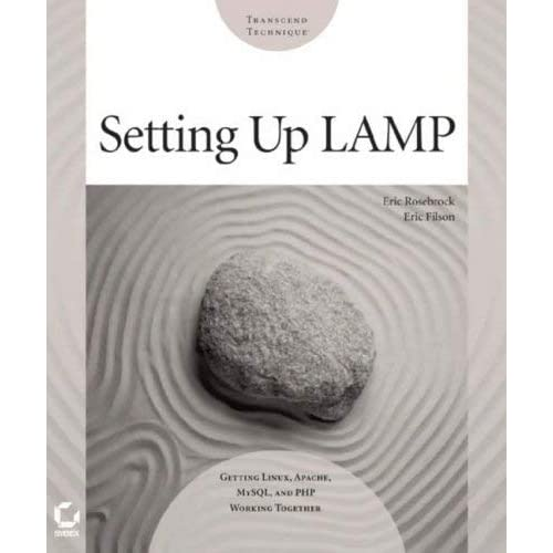 [Setting up LAMP: Getting Linux, Apache, MySQL, and PHP Working Together (Transcend Technique)] [By: Rosebrock, Eric] [August, 2004]