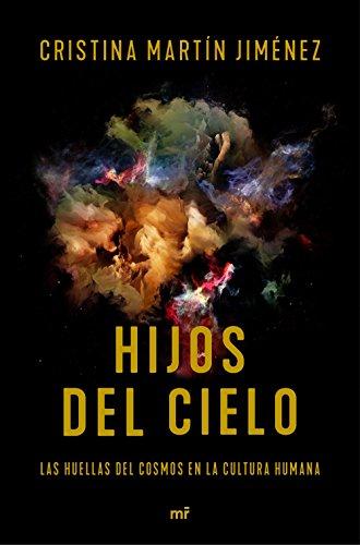 Hijos del cielo: Las huellas del cosmos en la cultura humana (Fuera de Colección) por Cristina Martín Jiménez