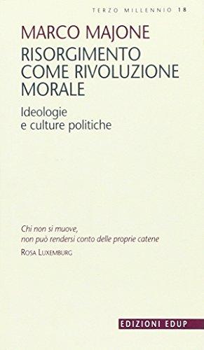 Risorgimento come rivoluzione morale. Ideologie e culture politiche