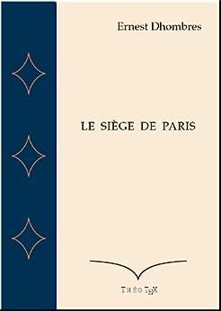 Le Siège de Paris par [Dhombres, Ernest]