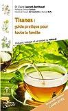 Tisanes : guide pratique pour toute la famille : Prévenir, soulager et se soigner au naturel