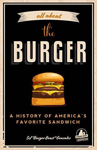 All about the Burger: A History of America's Favorite