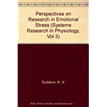 Perspectives on Research in Emotional Stress (Systems Research in Physiology, Vol 3)