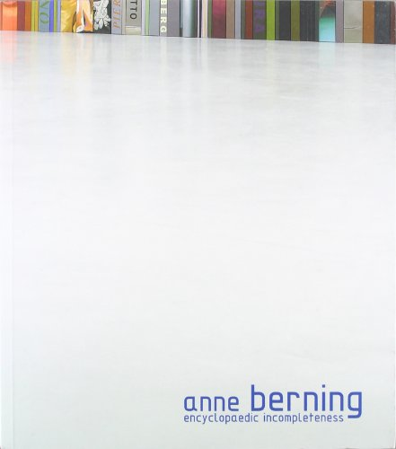 Anne berning: Encyclopaedic Incompleteness