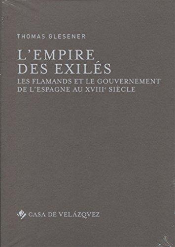 L'empire des exilés : Les Flamands et le gouvernement de l'Espagne au XVIIIe siècle