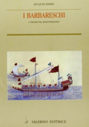 I barbareschi. Corsari del Mediterraneo (Piccoli saggi) por Jacques Heers