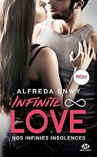 Infinite Love, tome 2 : Nos infinies insolences par Alfreda Enwy