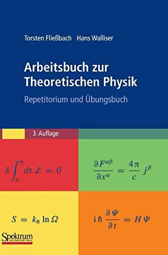 Arbeitsbuch zur Theoretischen Physik: Repetitorium und Übungsbuch