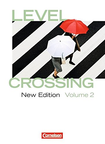 Level Crossing - New Edition: Band 2: Abschlussband - Schülerbuch (Level Crossing)