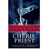 [ BLOODSHOT ] Bloodshot By Priest, Cherie ( Author ) Jan-2011 [ Paperback ]