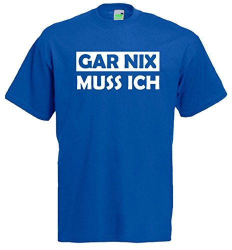 Gar Nix Muß Ich, Spaß T-Shirt | Premiumshirt von Bimaxx® Royalblau