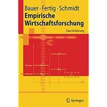 Empirische Wirtschaftsforschung: Eine Einführung (Springer-Lehrbuch)