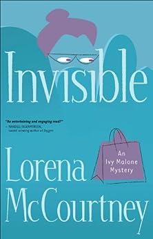 Invisible (An Ivy Malone Mystery Book #1): A Novel par [McCourtney, Lorena]
