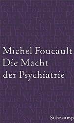 Die Macht der Psychiatrie: Vorlesungen am Collège de France 1973/1974