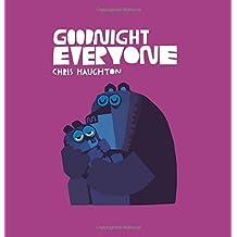 Goodnight Everyone by Chris Haughton (2016-08-04)
