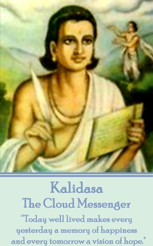 """The Cloud Messenger by Kalidasa: """"Today well lived makes every yesterday a memory of happiness and every tomorrow a vision of hope. por Epic Indian Writer Kalidasa"""
