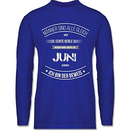 Shirtracer Geburtstag - Echte Kerle Werden IM Juni Geboren - Herren Langarmshirt Royalblau