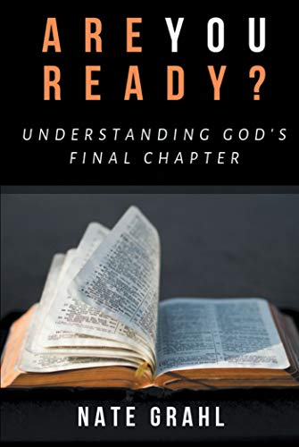 Are You Ready? Understanding God's Final Chapter (English Edition)