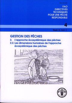 Gestion Des Peches: 2, L'approche Ecosystemique Des Peches, 2.2, Les Dimensions Humaines De L'approche Ecosystemique Des Peches par Food and Agriculture Organization of the United Nations