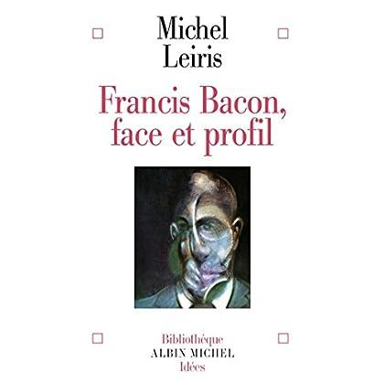 Francis Bacon : Face et profil (Bibliothèque Albin Michel Michel des idées)