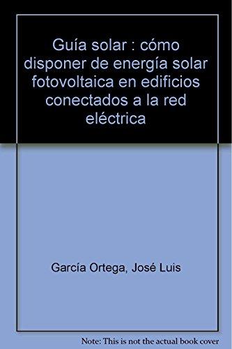 Descargar Libro Guia Solar.Como Disponer Energia Solar Fotovoltaica Edificios Con.Red de Greenpeace