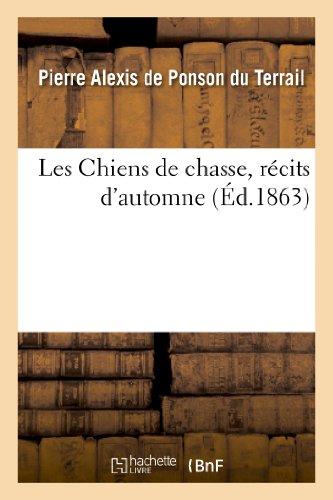 Les Chiens de chasse, récits d'automne par Pierre-Alexis de Ponson du Terrail