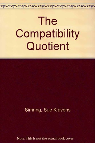 The Compatibility Quotient: Who Will Stay Married--and Who Won\'t