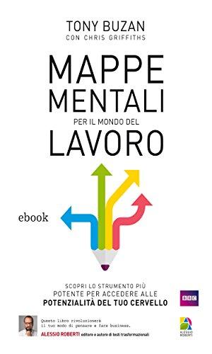 Mappe Mentali per il mondo del lavoro Apprendimento veloce e creatività PDF