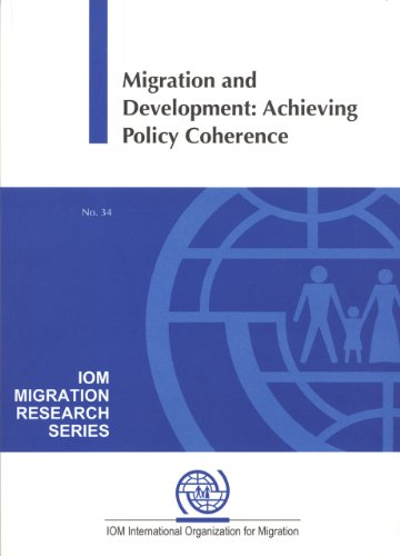 Migration and Development: Achieving Policy Coherence (Iom Migration Research)