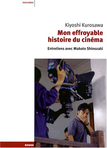 Mon effroyable histoire du cinéma : Entretiens avec Makoto Shinozaki