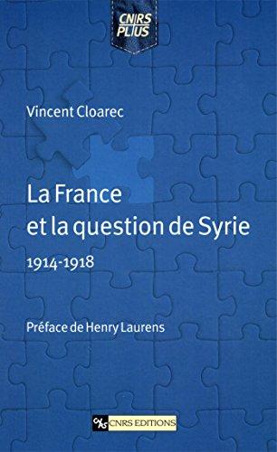 La France et la question de Syrie (1914-...