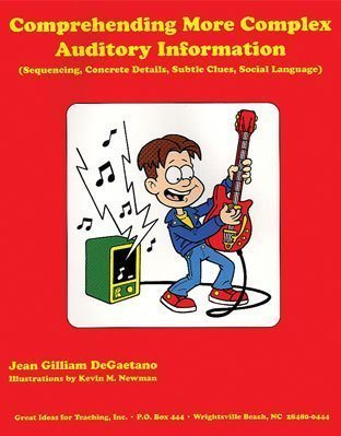 Comprehending More Complex Auditory Information: Sequencing, Concrete Details, Subtle Clues, Social Language, Grades 3-7 by Jean Gilliam DeGaetano (2005-01-01)