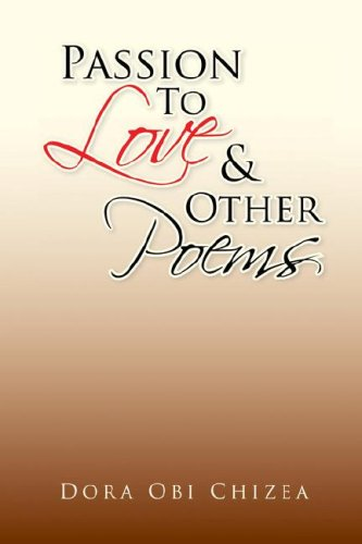 Passion to Love & Other Poems