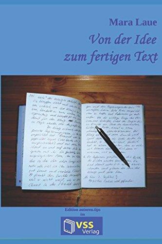 Von der Idee zum fertigen Text: Tipps, Tricks & Kniffe für kreatives Schreiben