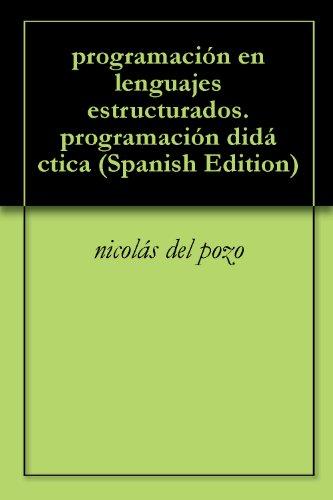 programación en lenguajes estructurados.programación didáctica por nicolás  del pozo