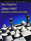 Jaque mate! / Checkmate! by Garri Kasparov(2011-09-22)