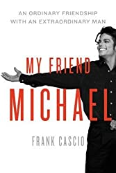 [(My Friend Michael: An Ordinary Friendship with an Extraordinary Man)] [Author: Frank Cascio] published on (December, 2011)