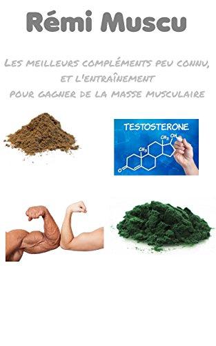 Couverture du livre Les meilleurs compléments peu connu, et l'entraînement pour gagner de la masse musculaire