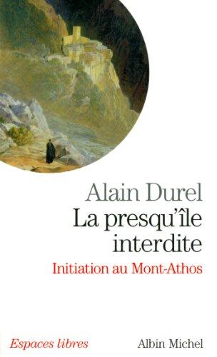 La presqu'ile interdite : Initiation du Mont Athos par Alain Durel