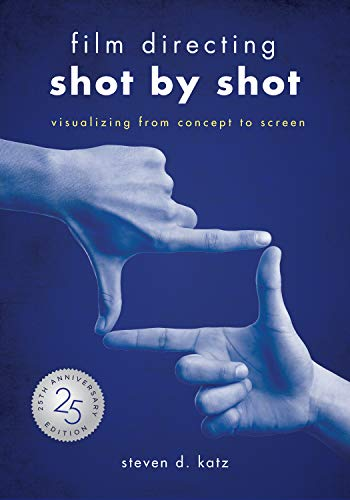 Film Directing: Shot by Shot - 25th Anniversary Edition: Visualizing from Concept to Screen (English Edition)