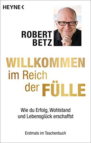 Willkommen im Reich der Fülle: Wie du Erfolg, Wohlstand und Lebensglück erschaffst (Affirmationen-cd)