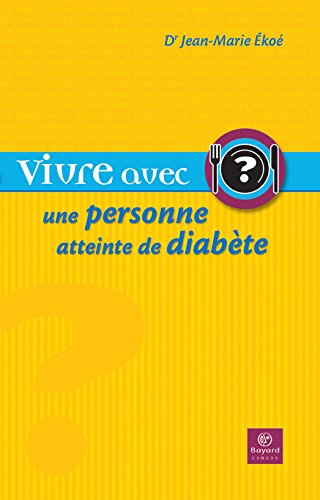 Vivre avec une personne atteinte de diabète par Jean-Marie Ekoe