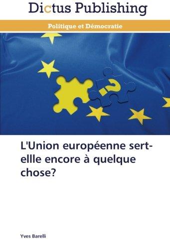 L'union européenne sert-ellle encore à quelque chose?