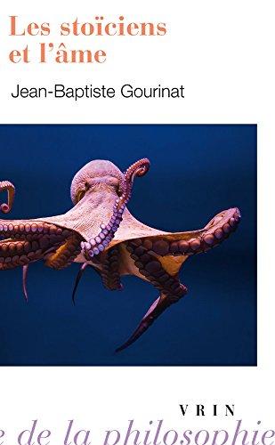 Les stoïciens et l'âme par Jean-Baptiste Gourinat