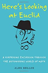 Here's Looking at Euclid: A Surprising Excursion Through the Astonishing World of Math (Hardback) - Common