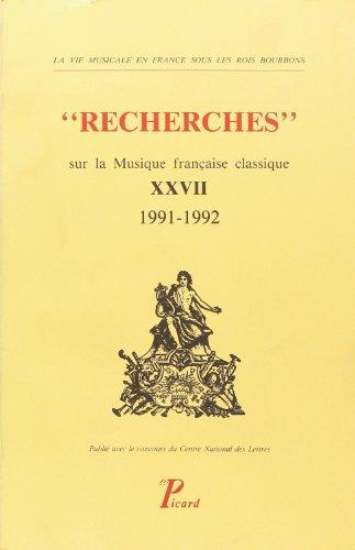 Recherches sur la musique française classique, tome 27, 1991-1992
