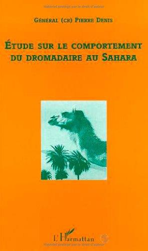 Etude sur le comportement du dromadaire au Sahara par Pierre Denis
